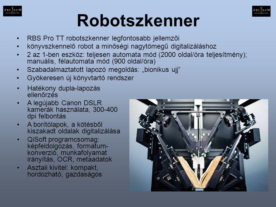 Robotszkenner •RBS Pro TT robotszkenner legfontosabb jellemzői •könyvszkennelő robot a minőségi nagytömegű digitalizáláshoz •2 az 1-ben eszköz: teljes