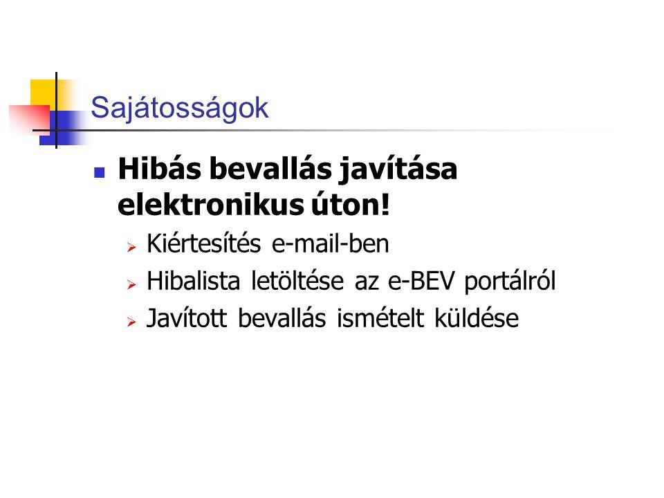 Sajátosságok  Hibás bevallás javítása elektronikus úton!  Kiértesítés e-mail-ben  Hibalista letöltése az e-BEV portálról  Javított bevallás isméte