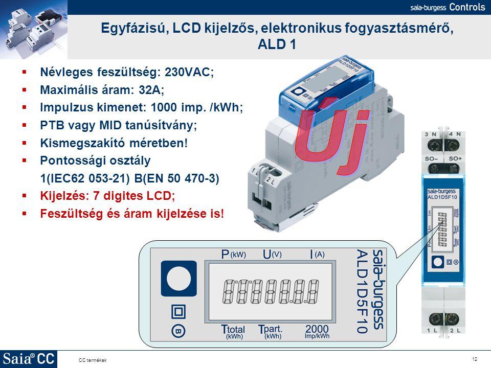 12 CC termékek Egyfázisú, LCD kijelzős, elektronikus fogyasztásmérő, ALD 1  Névleges feszültség: 230VAC;  Maximális áram: 32A;  Impulzus kimenet: 1