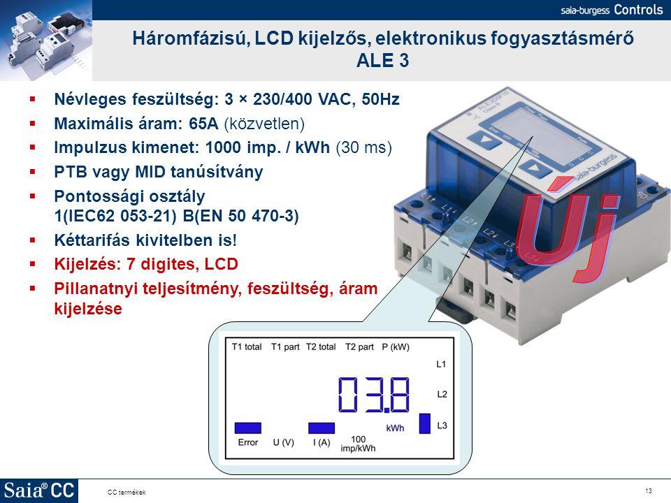 13 CC termékek Háromfázisú, LCD kijelzős, elektronikus fogyasztásmérő ALE 3  Névleges feszültség: 3 × 230/400 VAC, 50Hz  Maximális áram: 65A (közvet