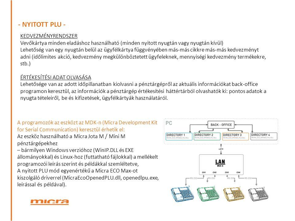 - NYITOTT PLU - KEDVEZMÉNYRENDSZER Vevőkártya minden eladáshoz használható (minden nyitott nyugtán vagy nyugtán kívül) Lehetőség van egy nyugtán belül