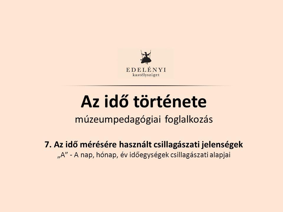 Az idő története múzeumpedagógiai foglalkozás 7.