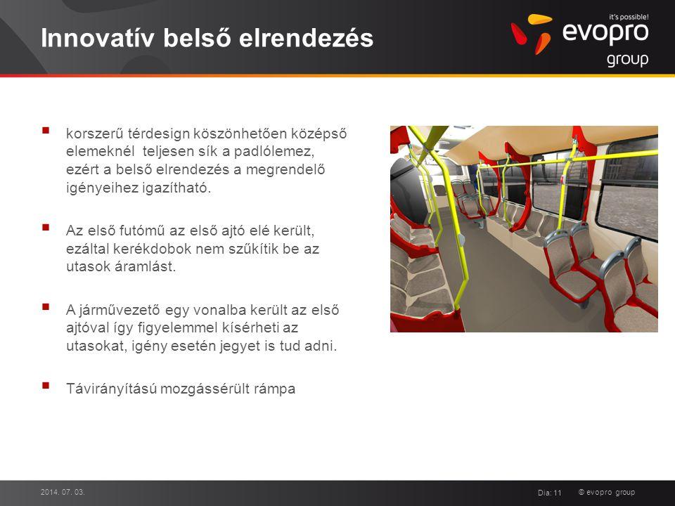 © evopro group Innovatív belső elrendezés  korszerű térdesign köszönhetően középső elemeknél teljesen sík a padlólemez, ezért a belső elrendezés a me