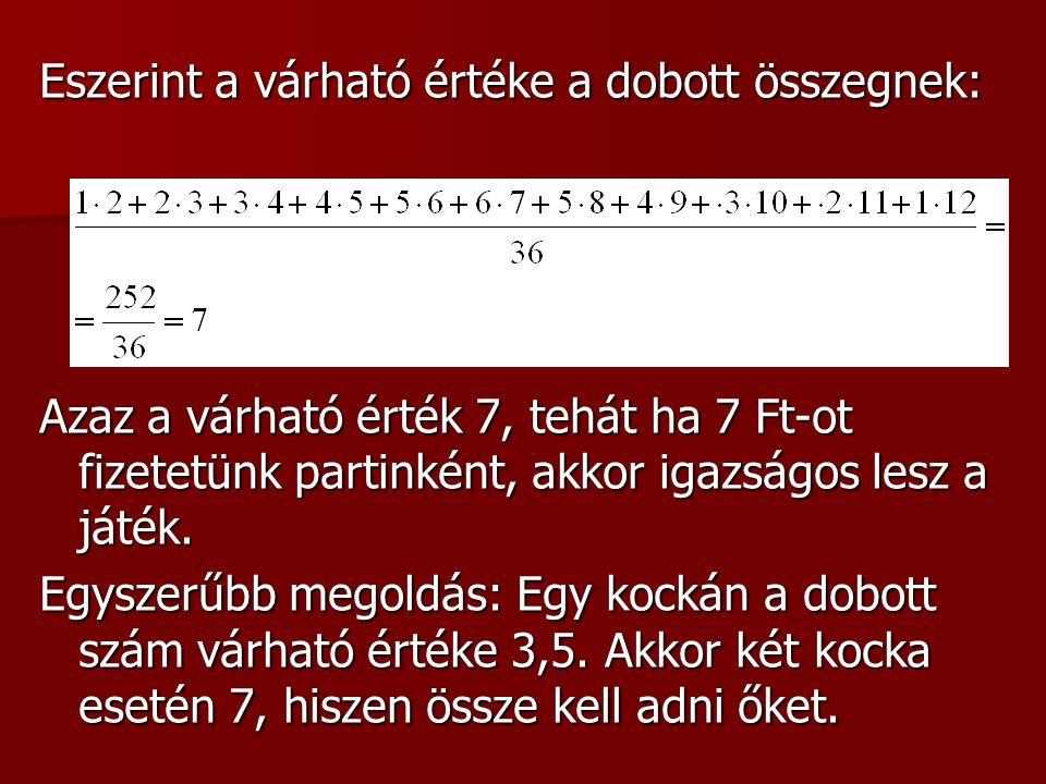 Megoldás: a) A dobott két szám összegét kell először vizsgálni.