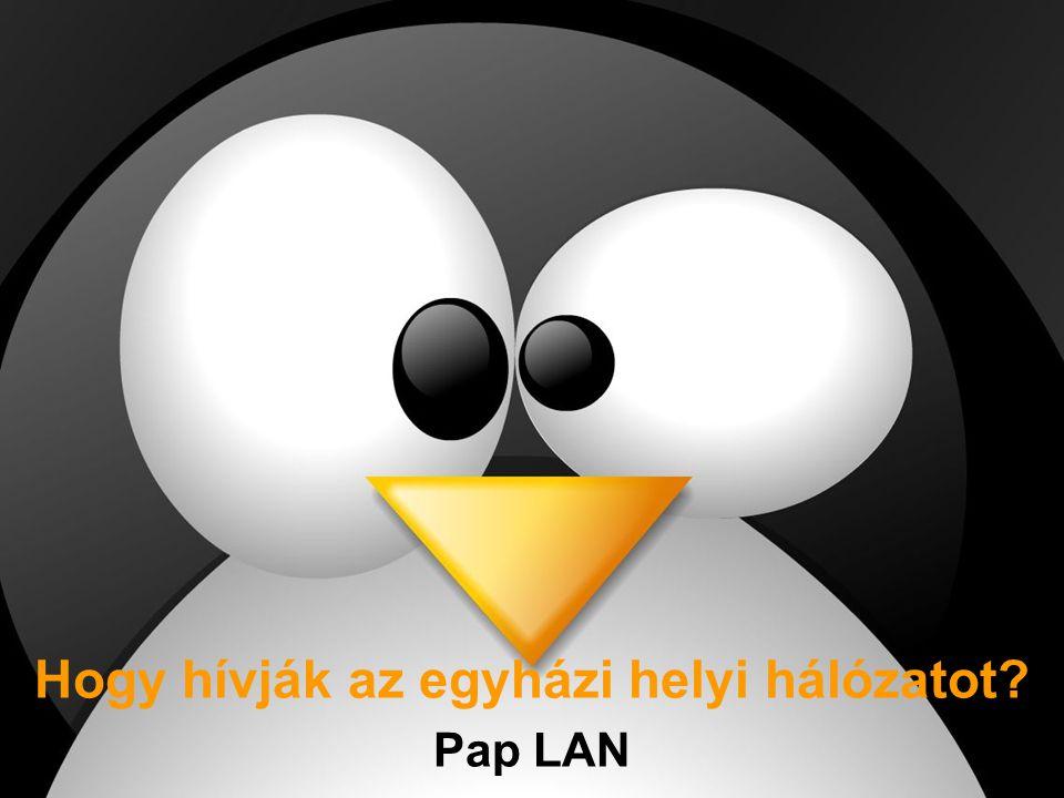 Hogy hívják az egyházi helyi hálózatot? Pap LAN