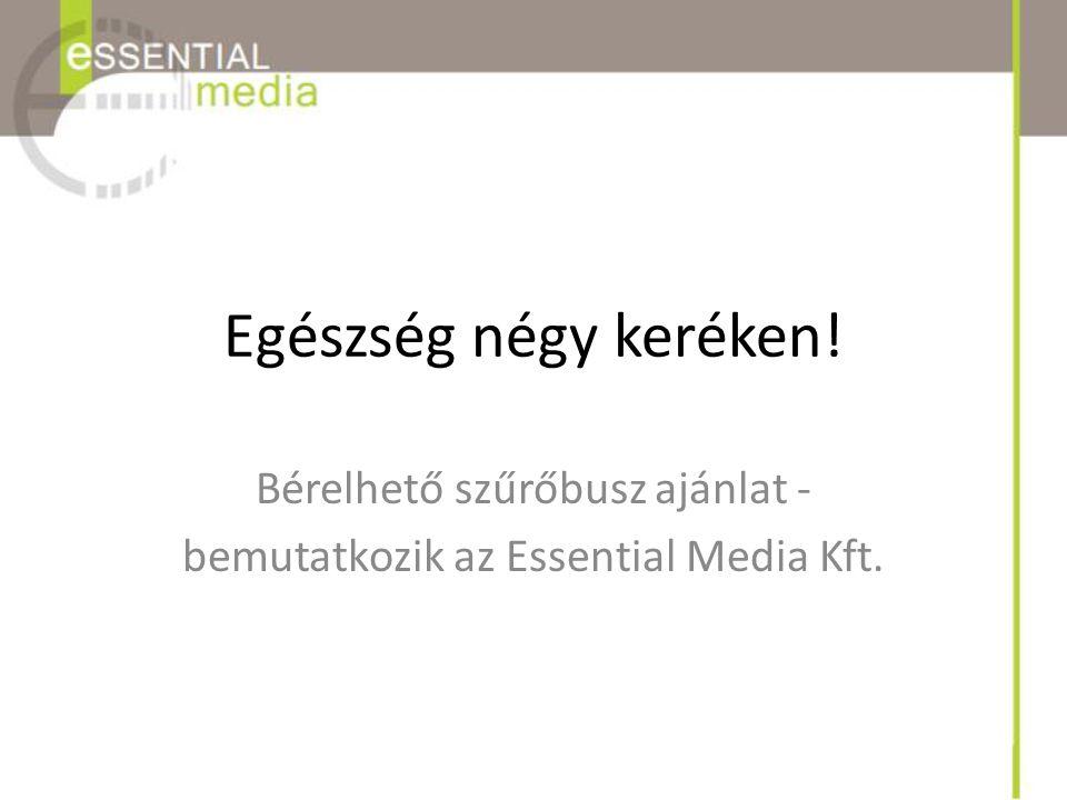 Egészség négy keréken! Bérelhető szűrőbusz ajánlat - bemutatkozik az Essential Media Kft.