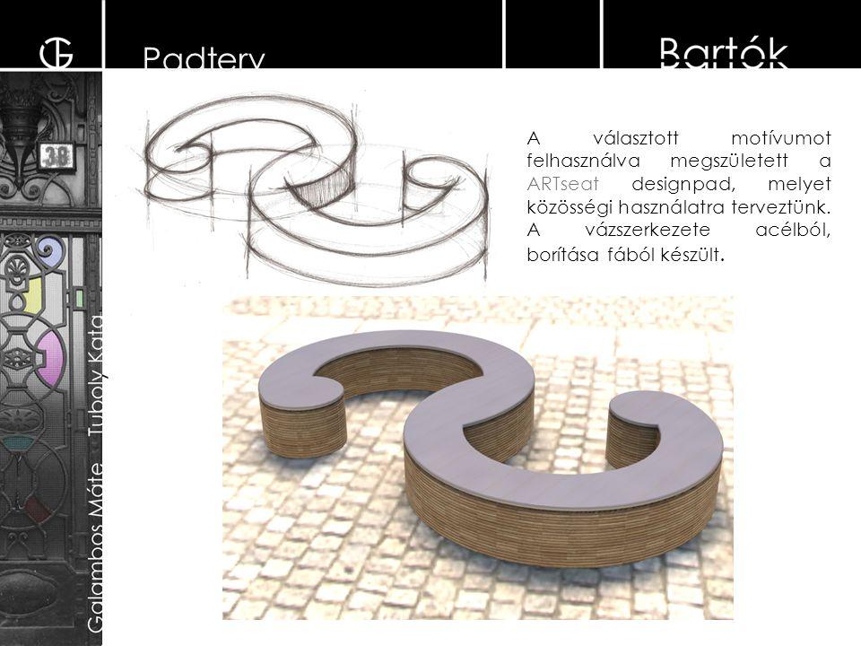 Padterv A választott motívumot felhasználva megszületett a ARTseat designpad, melyet közösségi használatra terveztünk. A vázszerkezete acélból, borítá