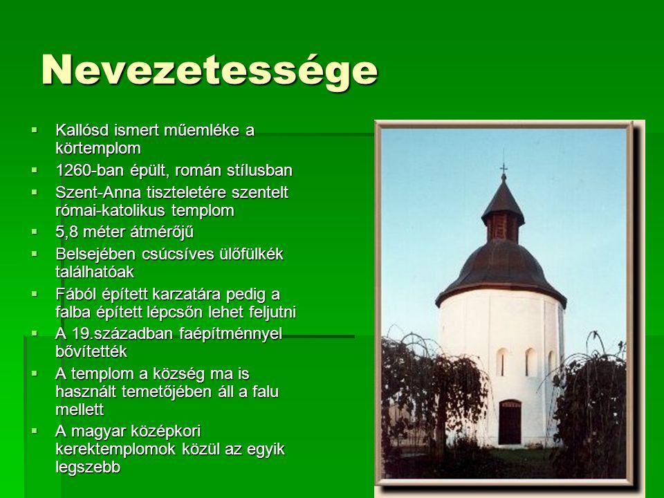 Története  Kallósd első említése 1217-bõl való a zalai vár földjeként. 1217zalai vár1217zalai vár  Temploma is ebben az idõszakban készült. A 14. sz