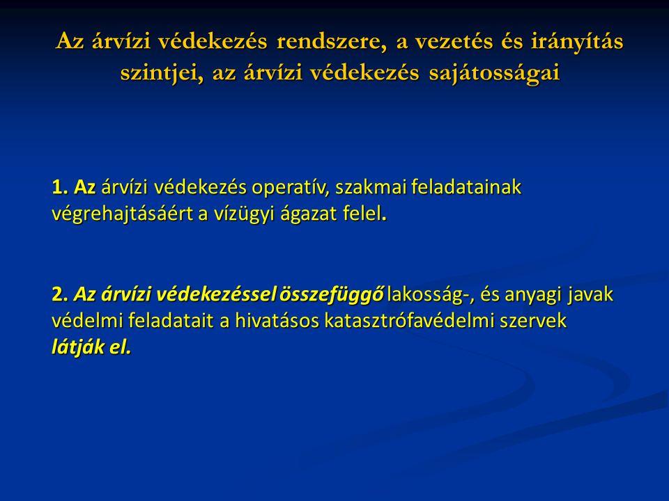 Az árvízi védekezés rendszere, a vezetés és irányítás szintjei, az árvízi védekezés sajátosságai 1.