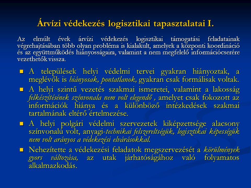 Árvízi védekezés logisztikai tapasztalatai I.