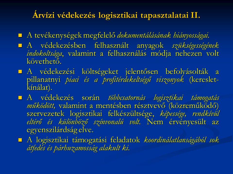 Árvízi védekezés logisztikai tapasztalatai II.