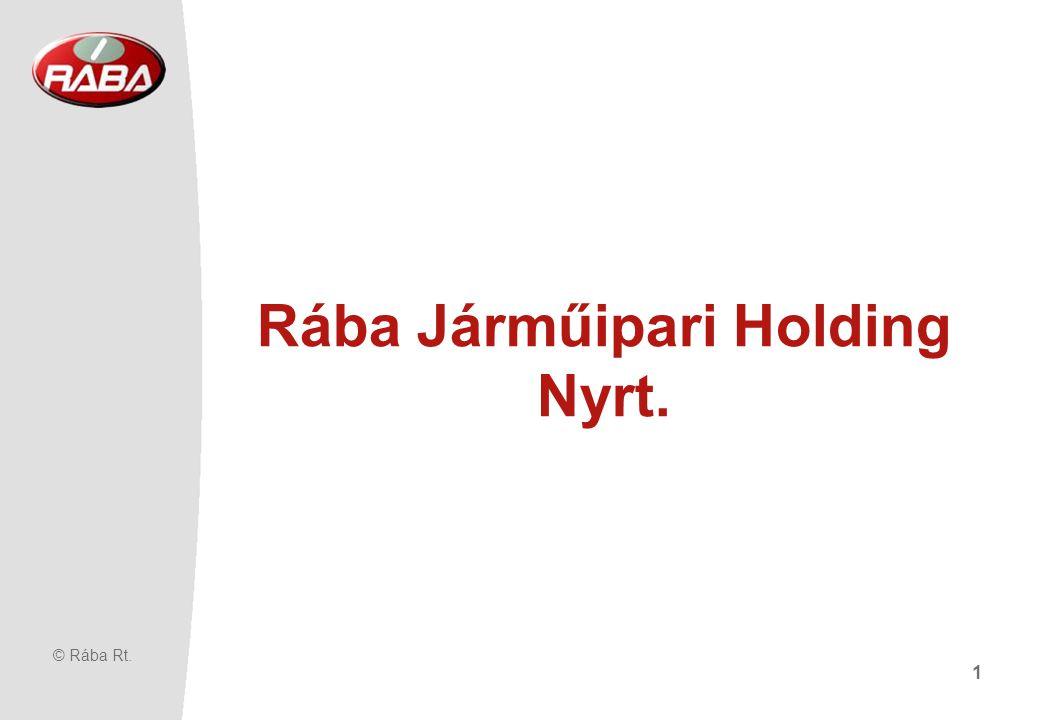 © Rába Rt. 1 Rába Járműipari Holding Nyrt.
