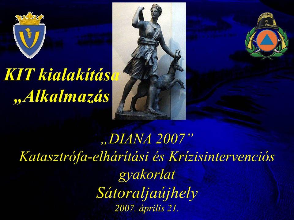 """""""DIANA 2007 Katasztrófa-elhárítási és Krízisintervenciós gyakorlat Sátoraljaújhely 2007."""