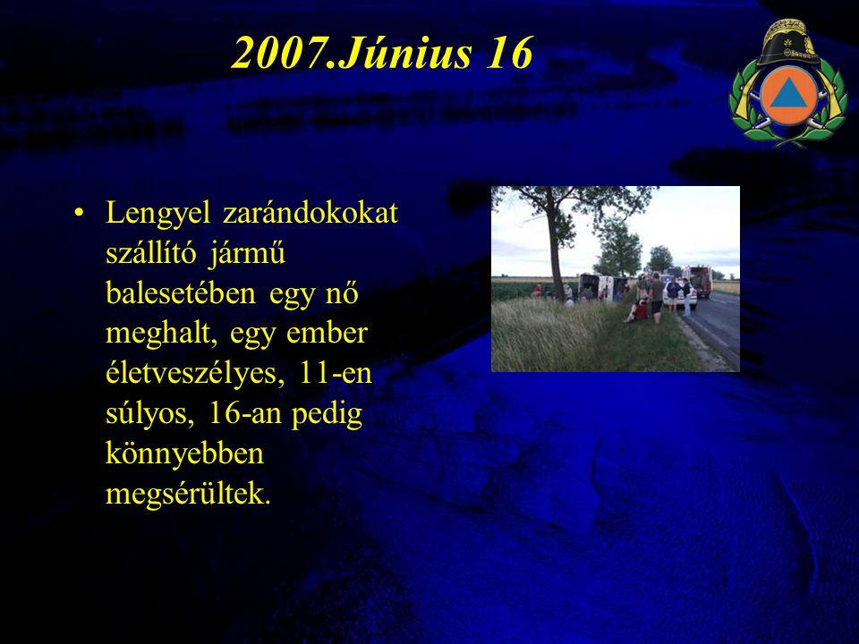 2007.Június 16 • A mentésben összesen 13 mentőautó és két mentőhelikopter vett részt.