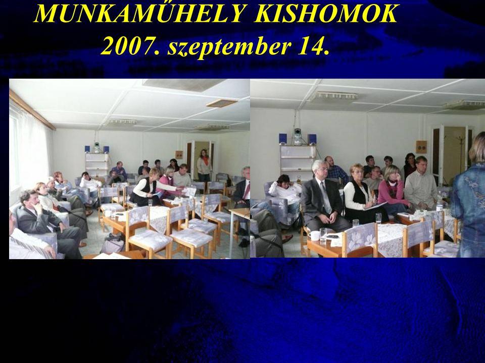 MUNKAMŰHELY KISHOMOK 2007. szeptember 14.