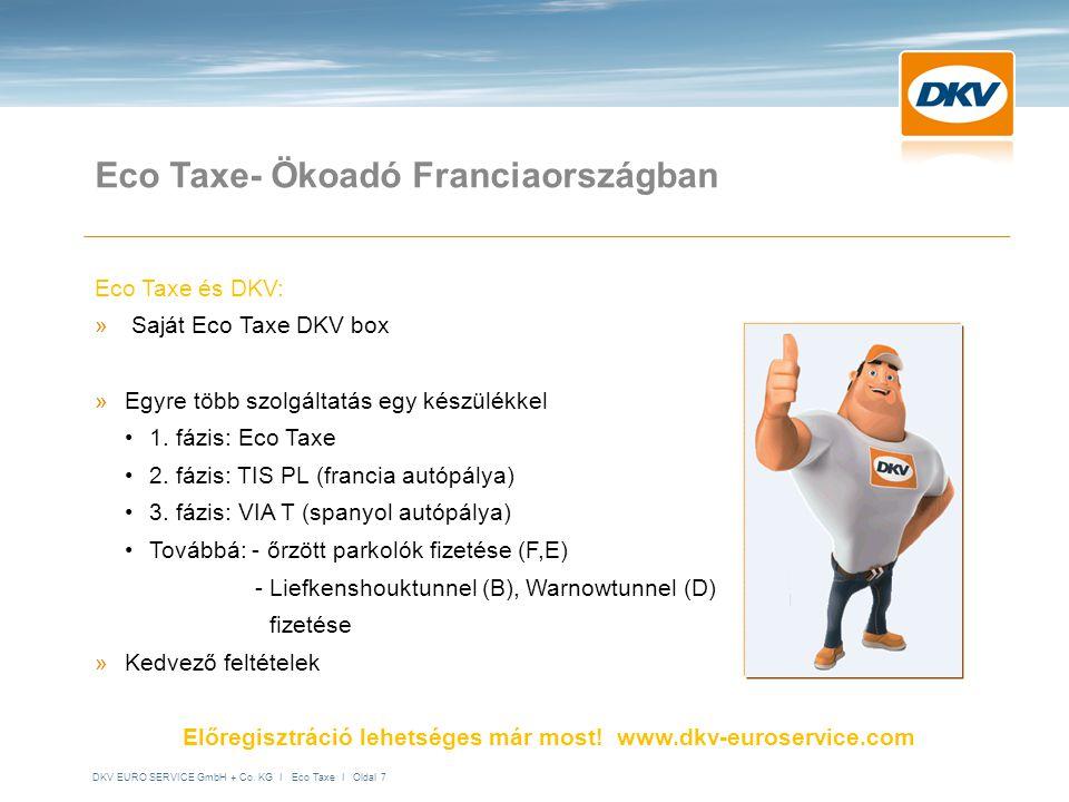 DKV EURO SERVICE GmbH + Co. KG I Eco Taxe I Oldal 7 Eco Taxe- Ökoadó Franciaországban Eco Taxe és DKV: » Saját Eco Taxe DKV box »E»Egyre több szolgált