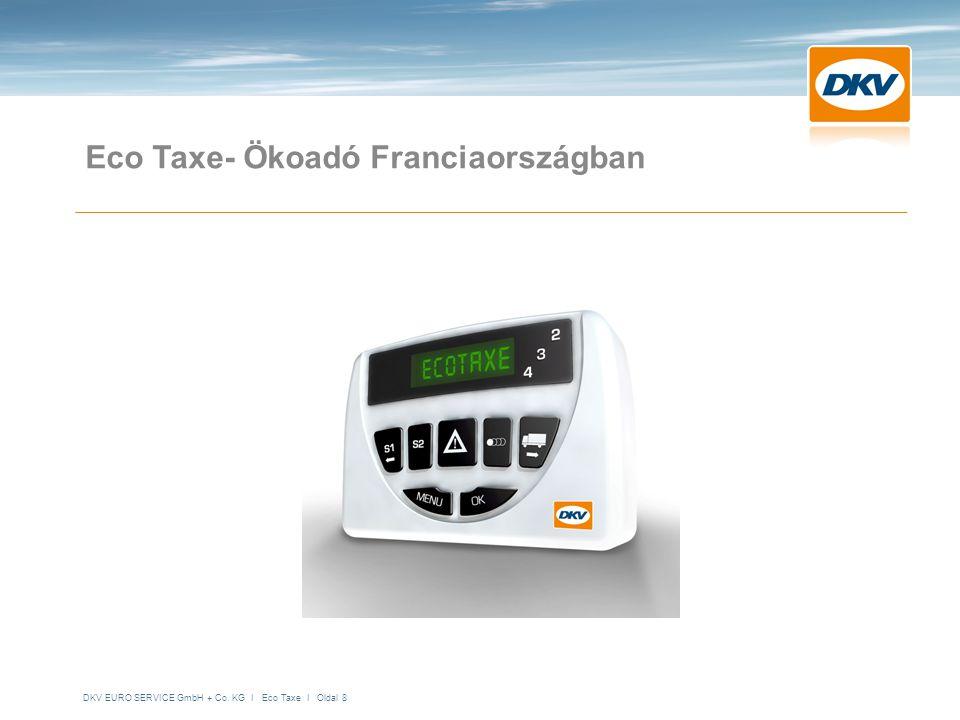 DKV EURO SERVICE GmbH + Co. KG I Eco Taxe I Oldal 8 Eco Taxe- Ökoadó Franciaországban