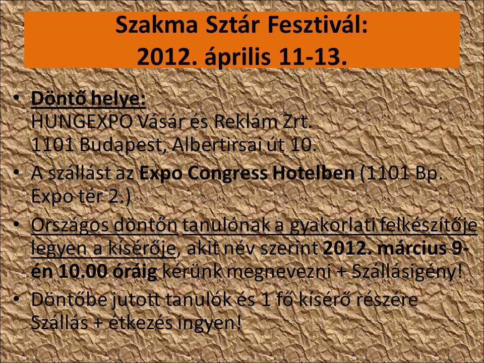 Szakma Sztár Fesztivál: 2012. április 11-13. • Döntő helye: HUNGEXPO Vásár és Reklám Zrt.