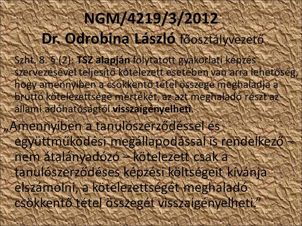 NGM/4219/3/2012 Dr. Odrobina László főosztályvezető Szht.