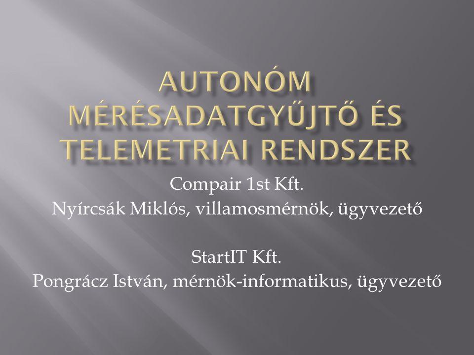 Compair 1st Kft. Nyírcsák Miklós, villamosmérnök, ügyvezető StartIT Kft. Pongrácz István, mérnök-informatikus, ügyvezető