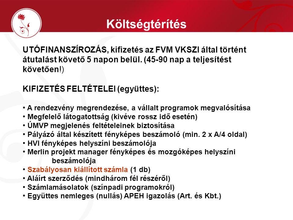 Költségtérítés UTÓFINANSZÍROZÁS, kifizetés az FVM VKSZI által történt átutalást követő 5 napon belül.