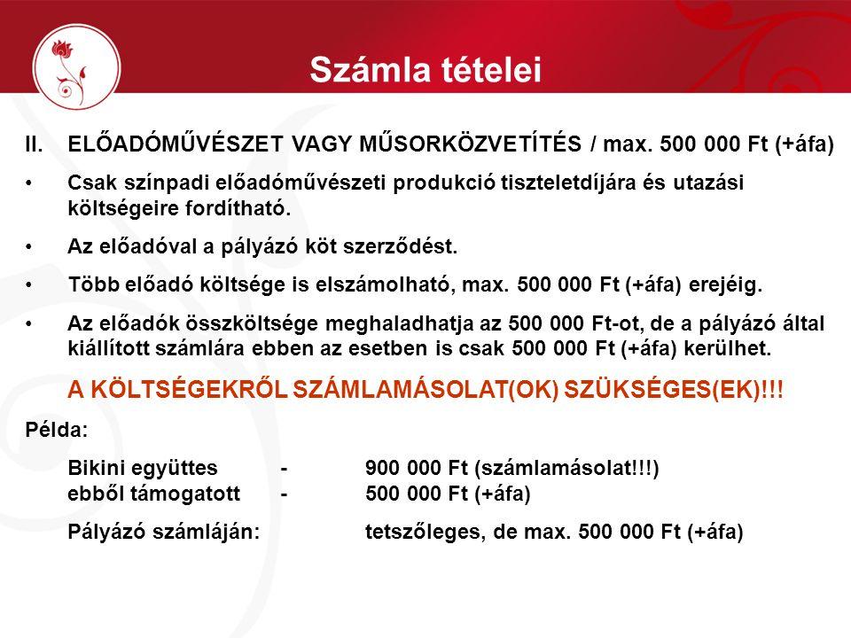 Számla tételei II. ELŐADÓMŰVÉSZET VAGY MŰSORKÖZVETÍTÉS / max.