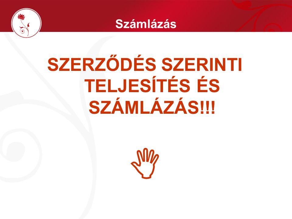 Számlázás SZERZŐDÉS SZERINTI TELJESÍTÉS ÉS SZÁMLÁZÁS!!! 