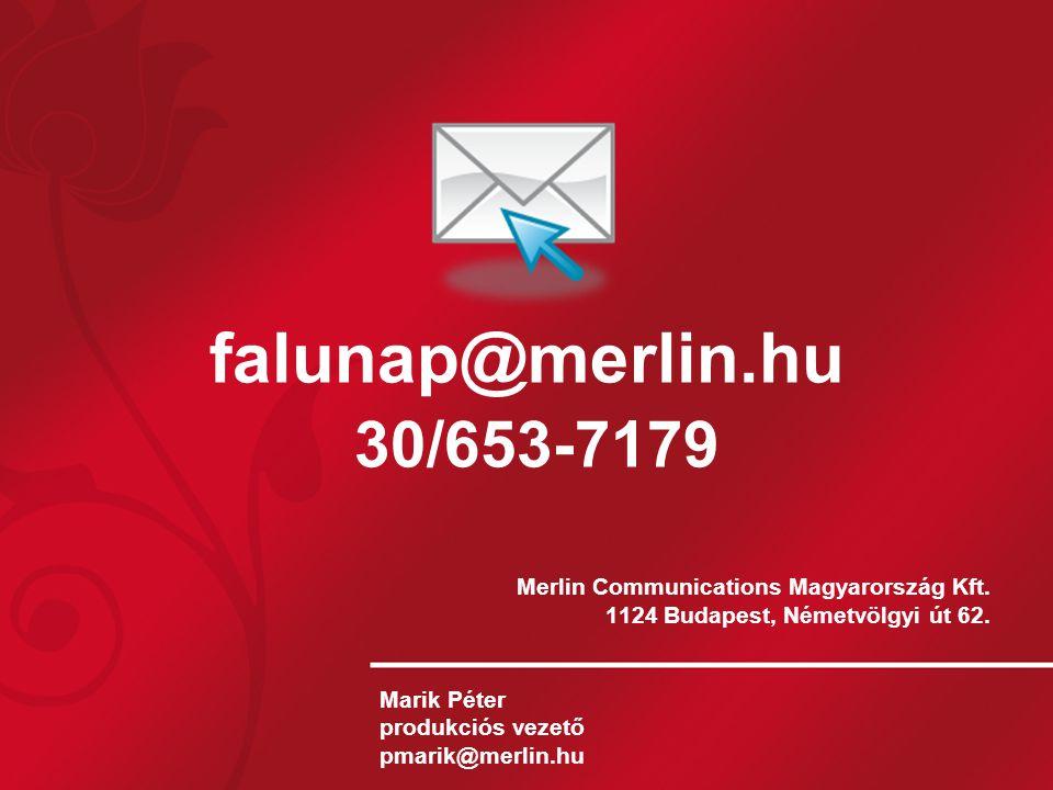 falunap@merlin.hu 30/653-7179 Merlin Communications Magyarország Kft.