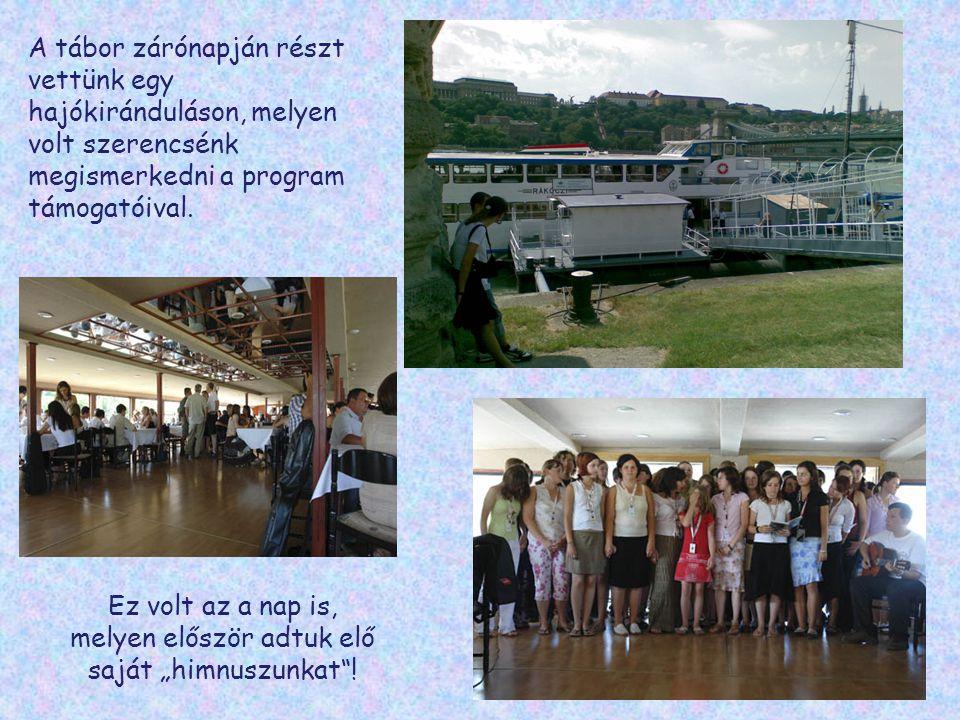 A tábor zárónapján részt vettünk egy hajókiránduláson, melyen volt szerencsénk megismerkedni a program támogatóival.
