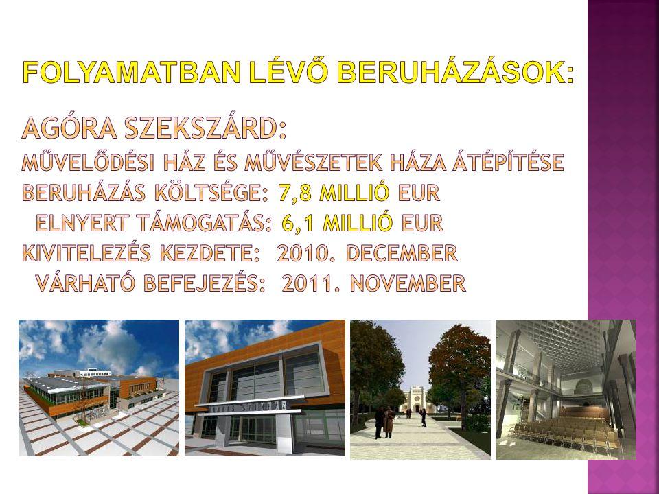 Felújítás az EKF-programhoz kapcsolódóan, a Tolna Megyei Önkormányzattal közös projekt Beruházás értéke: 2,9 millió EUR A beruházás várható befejezése: 2011.
