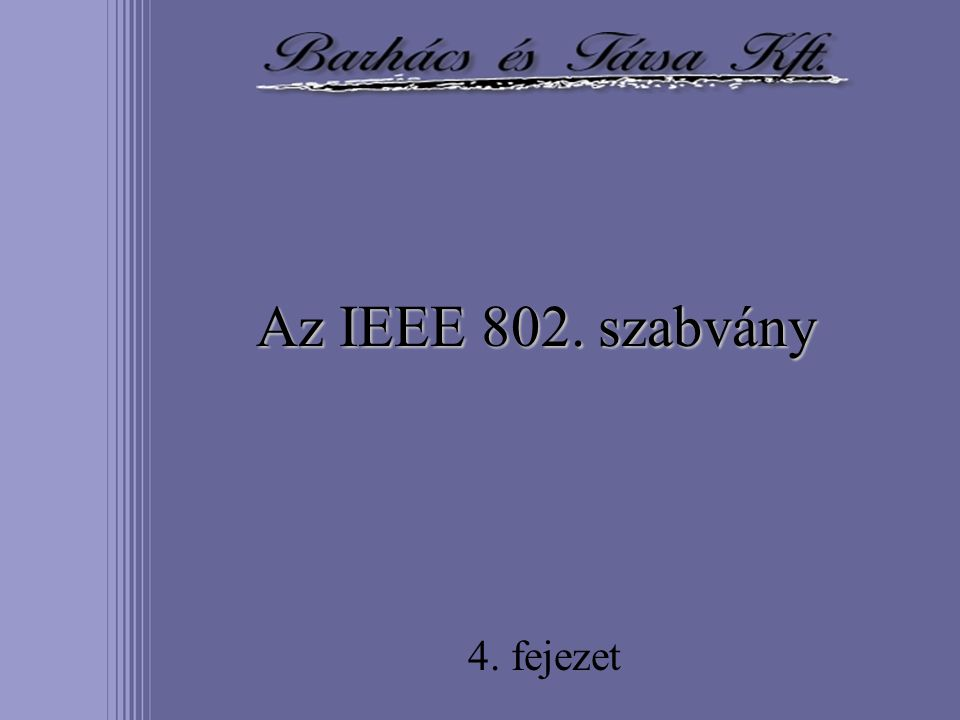 Az IEEE 802. szabvány 4. fejezet