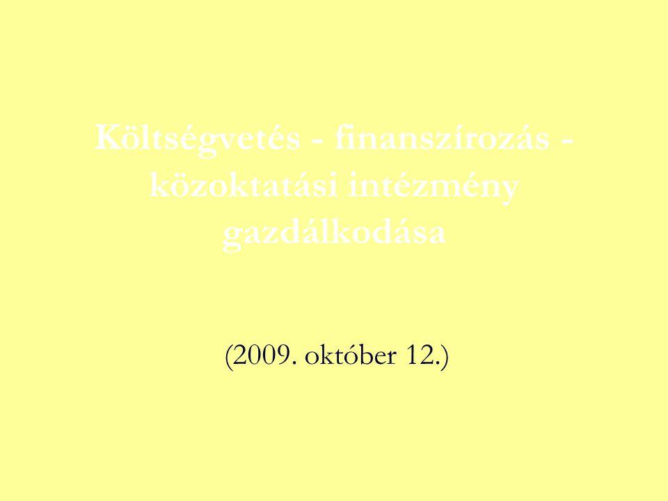 Költségvetés - finanszírozás - közoktatási intézmény gazdálkodása (2009. október 12.)