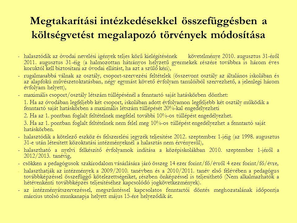 Megtakarítási intézkedésekkel összefüggésben a költségvetést megalapozó törvények módosítása - halasztódik az óvodai nevelési igények teljes körű kiel
