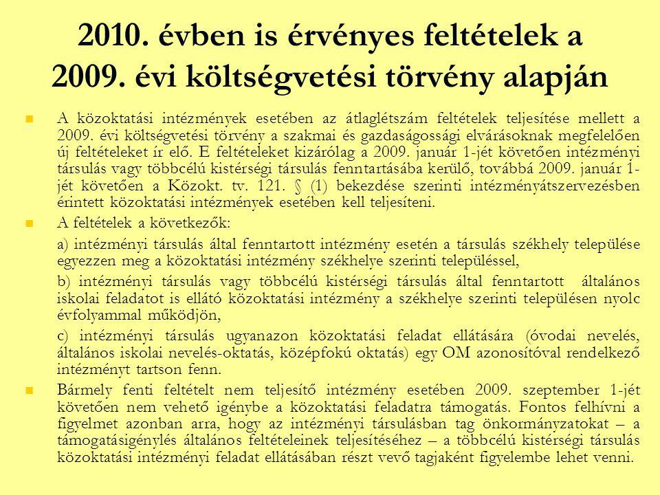 2010. évben is érvényes feltételek a 2009. évi költségvetési törvény alapján   A közoktatási intézmények esetében az átlaglétszám feltételek teljesí