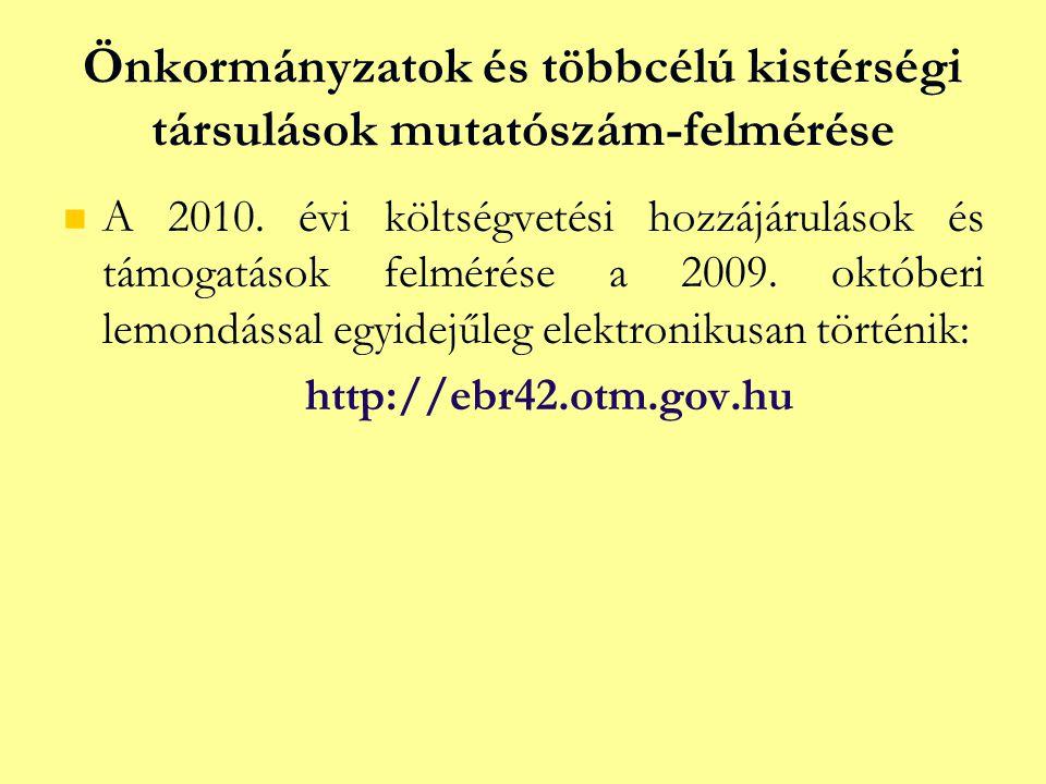 Önkormányzatok és többcélú kistérségi társulások mutatószám-felmérése   A 2010. évi költségvetési hozzájárulások és támogatások felmérése a 2009. ok