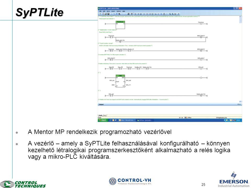 25SyPTLiteSyPTLite  A Mentor MP rendelkezik programozható vezérlővel  A vezérlő – amely a SyPTLite felhasználásával konfigurálható – könnyen kezelhe