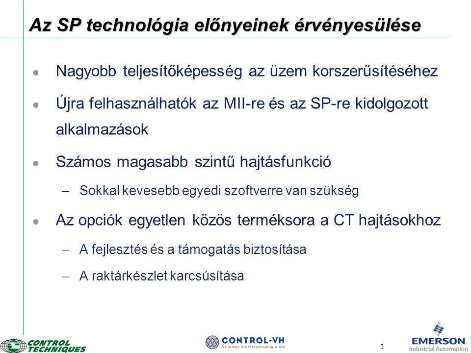 5  Nagyobb teljesítőképesség az üzem korszerűsítéséhez  Újra felhasználhatók az MII-re és az SP-re kidolgozott alkalmazások  Számos magasabb szintű