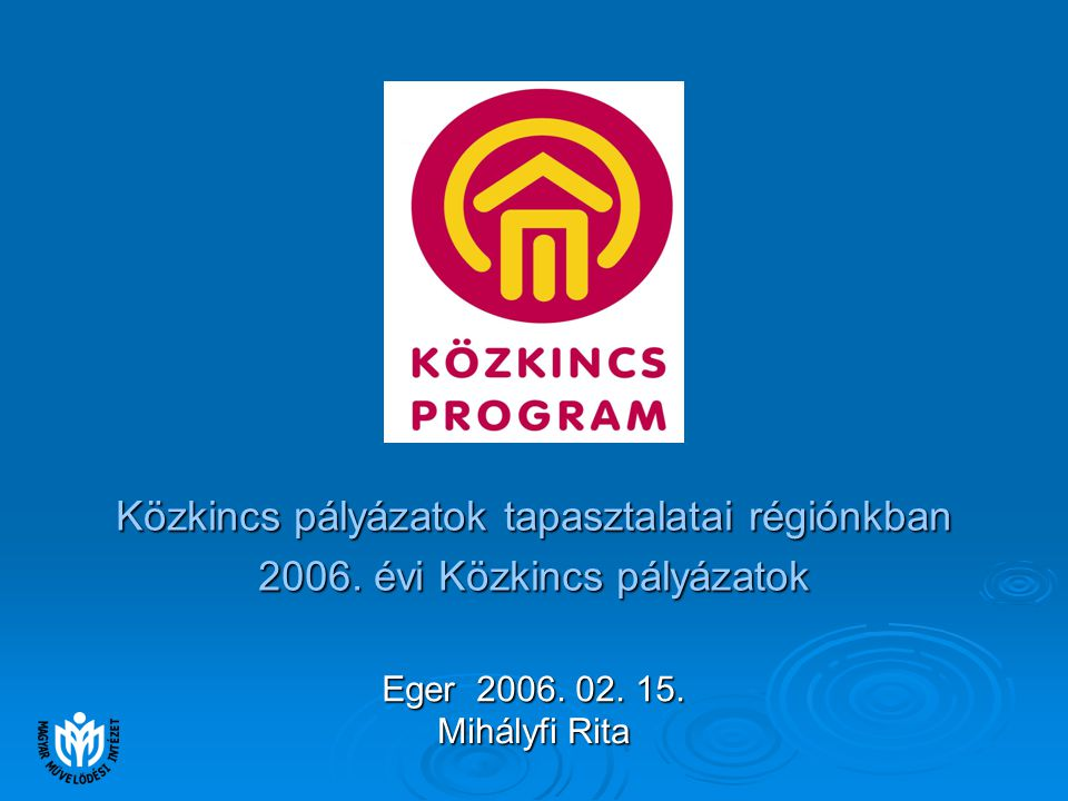 Közkincs pályázatok tapasztalatai régiónkban 2006.