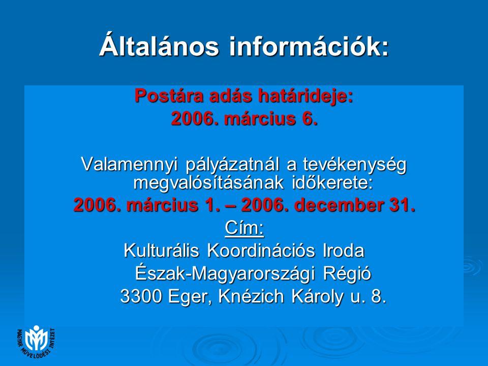 Általános információk: Postára adás határideje: 2006.