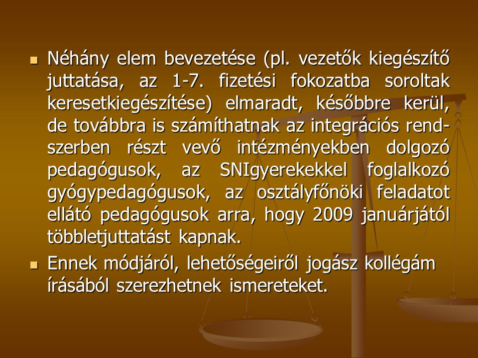  Néhány elem bevezetése (pl.vezetők kiegészítő juttatása, az 1-7.