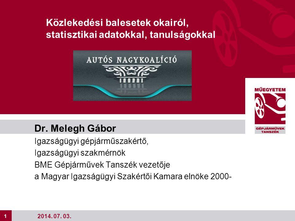 1 Dr. Melegh Gábor Igazságügyi gépjárműszakértő, Igazságügyi szakmérnök BME Gépjárművek Tanszék vezetője a Magyar Igazságügyi Szakértői Kamara elnöke