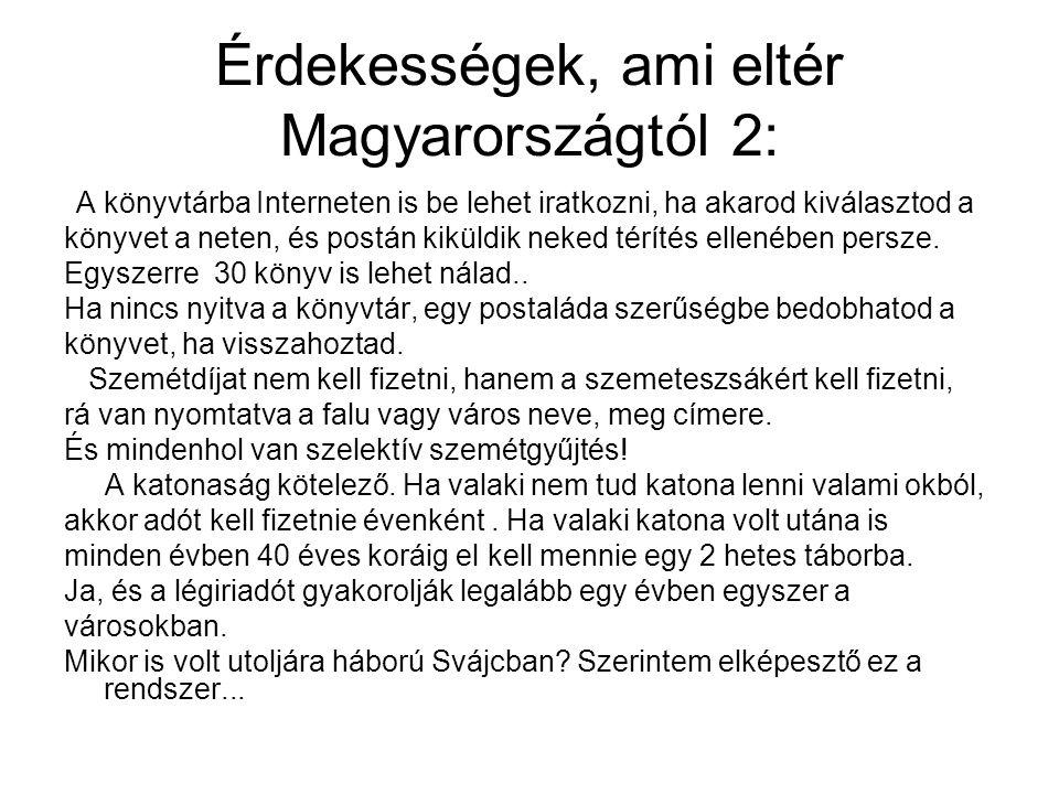 Érdekességek, ami eltér Magyarországtól 2: A könyvtárba Interneten is be lehet iratkozni, ha akarod kiválasztod a könyvet a neten, és postán kiküldik