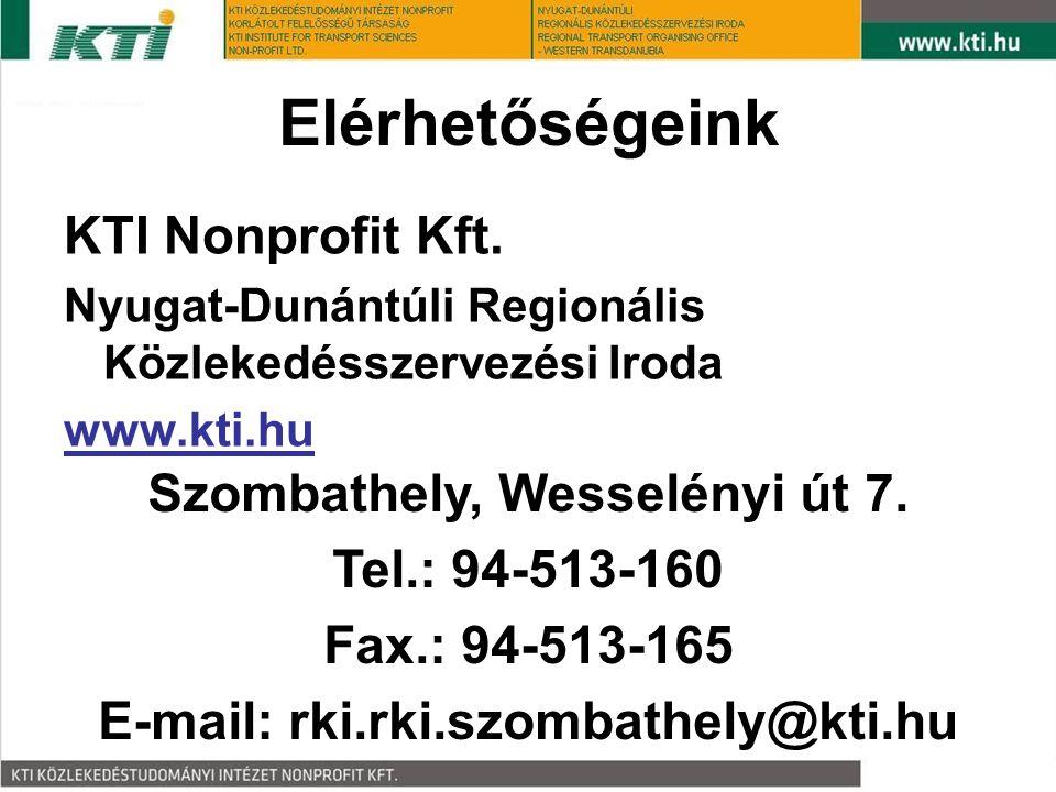 Elérhetőségeink KTI Nonprofit Kft. Nyugat-Dunántúli Regionális Közlekedésszervezési Iroda www.kti.hu Szombathely, Wesselényi út 7. Tel.: 94-513-160 Fa