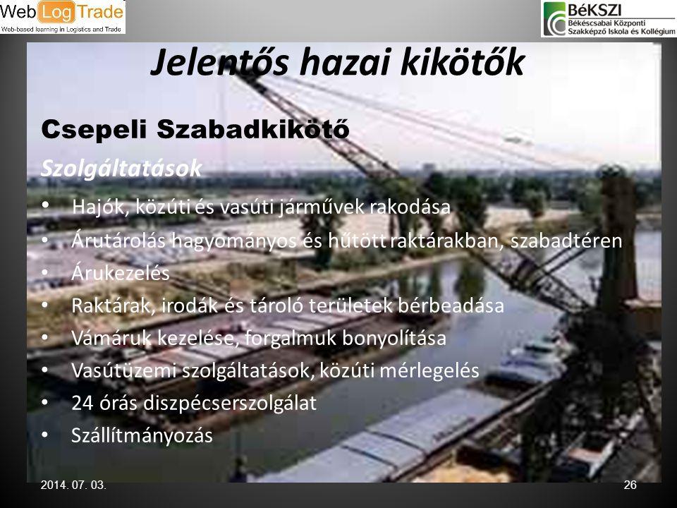 Jelentős hazai kikötők Csepeli Szabadkikötő Szolgáltatások • Hajók, közúti és vasúti járművek rakodása • Árutárolás hagyományos és hűtött raktárakban,