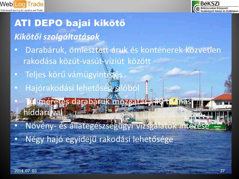 ATI DEPO bajai kikötő Kikötői szolgáltatások • Darabáruk, ömlesztett áruk és konténerek közvetlen rakodása közút-vasút-víziút között • Teljes körű vám