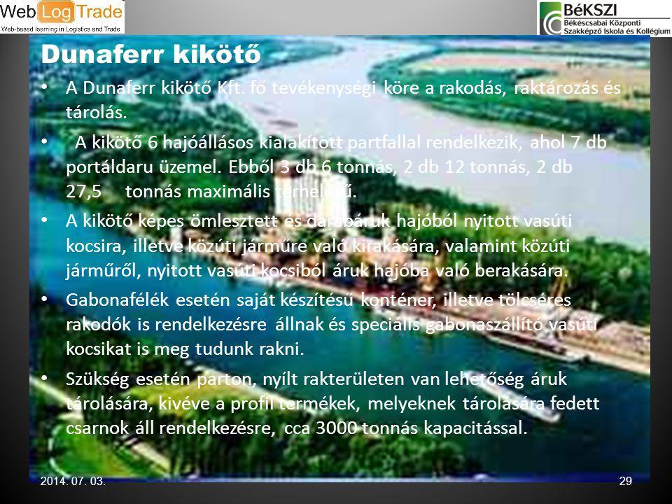 Dunaferr kikötő • A Dunaferr kikötő Kft. fő tevékenységi köre a rakodás, raktározás és tárolás. • A kikötő 6 hajóállásos kialakított partfallal rendel