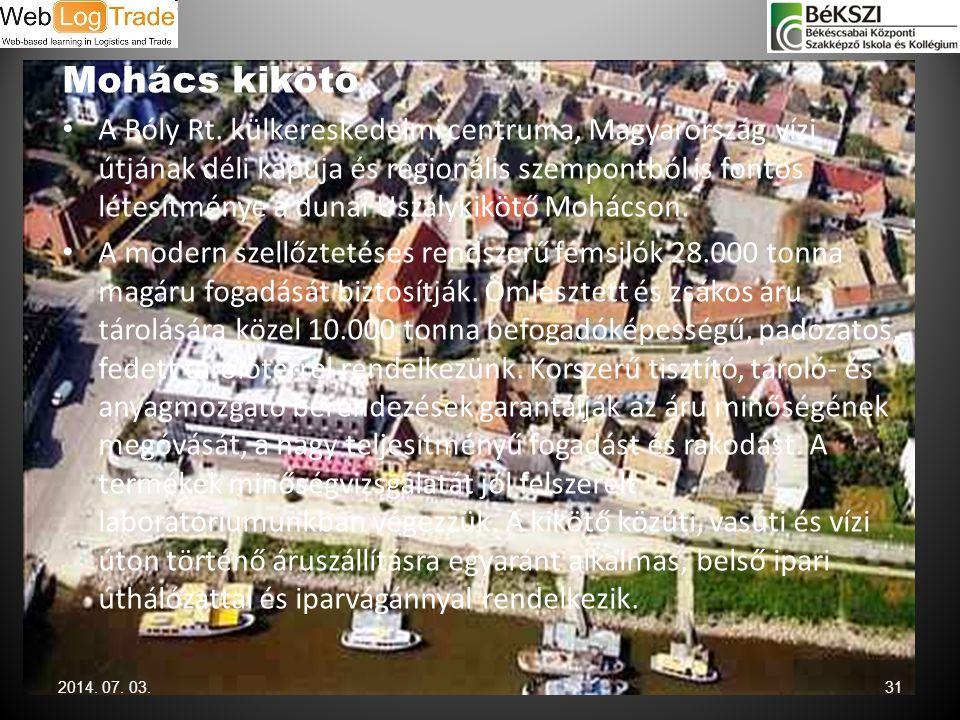 Mohács kikötő • A Bóly Rt. külkereskedelmi centruma, Magyarország vízi útjának déli kapuja és regionális szempontból is fontos létesítménye a dunai Us