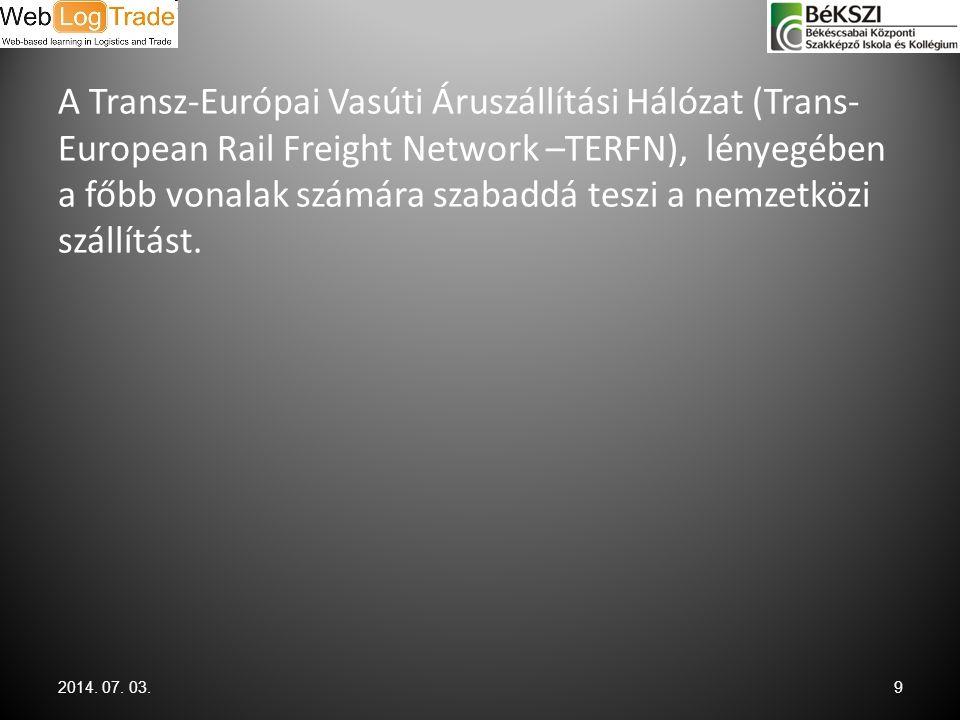 A Transz-Európai Vasúti Áruszállítási Hálózat (Trans- European Rail Freight Network –TERFN), lényegében a főbb vonalak számára szabaddá teszi a nemzet