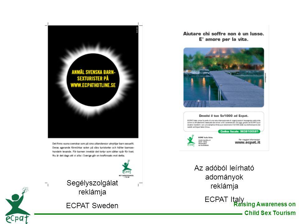 Raising Awareness on Child Sex Tourism Segélyszolgálat reklámja ECPAT Sweden Az adóból leírható adományok reklámja ECPAT Italy