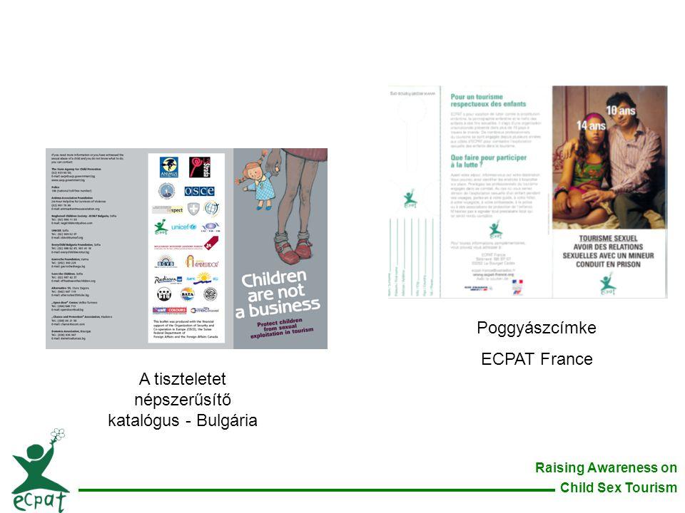 Raising Awareness on Child Sex Tourism A tiszteletet népszerűsítő katalógus - Bulgária Poggyászcímke ECPAT France